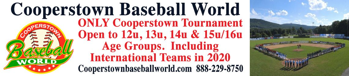 Cooperstown Baseball World 12u to 16u Tournaments