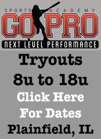 Go Pro Baseball Academy in Plainfield IL is Holding Tryouts in July for 9u to 18u