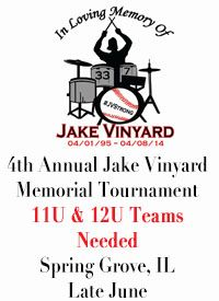 Jake Vinyard memorial tournament 11u and 12u teams needed.