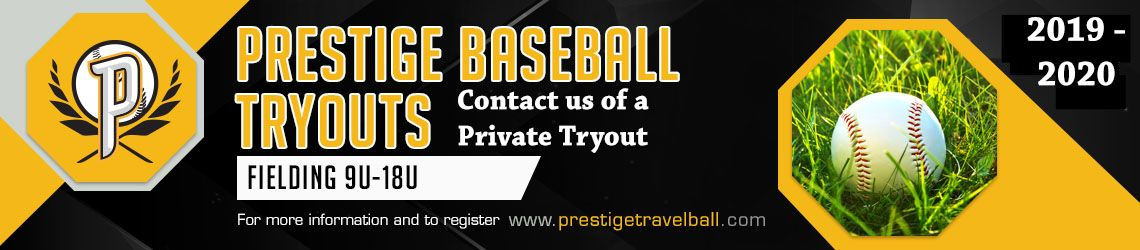 Prestige baseball tryouts 9u to 18u