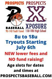 Prospects baseball is holding tryouts for ages 8u to 18u starting July 6