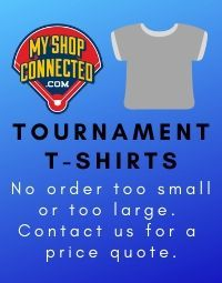 Myshopconnected.com tournament t-shirts no order is too small or too large